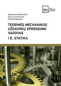 Teorinės mechanikos uždavinių sprendimo vadovas, I d. Statika