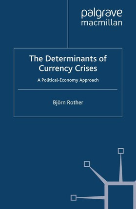 The Determinants of Currency Crises