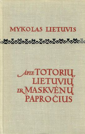 Apie Totorių, Lietuvių ir Maskvėnų papročius