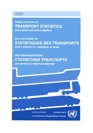 Annual Bulletin of Transport Statistics for Europe and North America 2001/Bulletin Annuel de Statistiques des Transports pour l'Europe et l'Amérique du Nord 2001