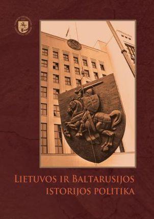 Lietuvos ir Baltarusijos istorijos politika