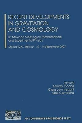 Recent Developments in Gravitation and Cosmology: 3rd Mexican Meeting on Mathematical and Experimental Physics
