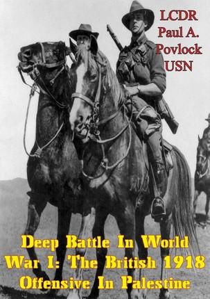 Deep Battle In World War I: The British 1918 Offensive In Palestine