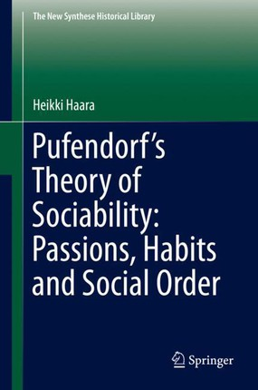 Pufendorf's Theory of Sociability: Passions, Habits and Social Order