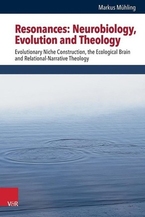 Resonances: Neurobiology, Evolution and Theology
