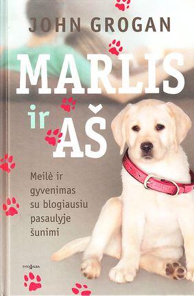 Marlis ir aš. Meilė ir gyvenimas su blogiausiu pasaulyje šunimi