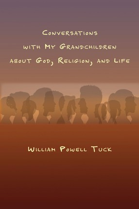 Conversations with My Grandchildren About God, Religion, and Life