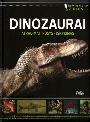 Dinozaurai. Atradimai. Rūšys. Išnykimas