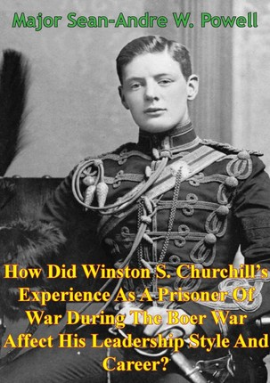 How Did Winston S. Churchill's Experience As A Prisoner Of War