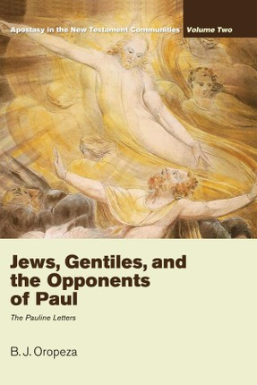 Jews, Gentiles, and the Opponents of Paul