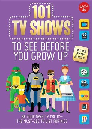 101 TV Shows to See Before You Grow Up