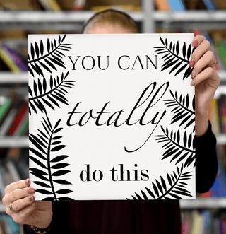 "Laimingų namų taisyklės ""You can totally do this"", 30 x 30 cm"