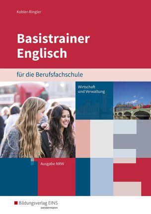 Basistrainer Englisch für Berufsfachschulen in Nordrhein-Westfalen. Arbeitsbuch