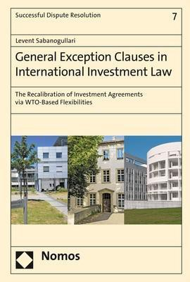 General Exception Clauses in International Investment Law