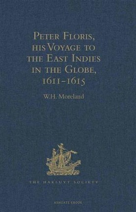 Peter Floris, his Voyage to the East Indies in the Globe, 1611-1615