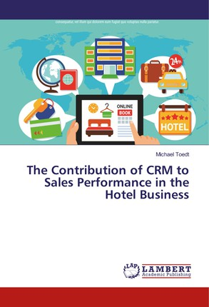 The Contribution of CRM to Sales Performance in the Hotel Business