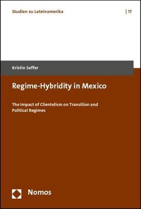 Regime-Hybridity in Mexico