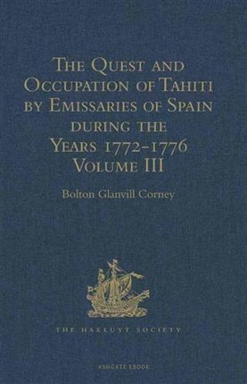 Quest and Occupation of Tahiti by Emissaries of Spain during the Years 1772-1776