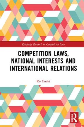Competition Laws, National Interests and International Relations