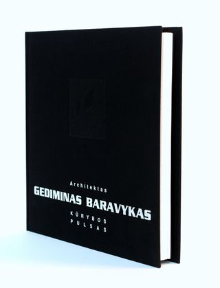 Architektas Gediminas Baravykas. Kūrybos pulsas