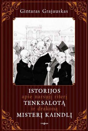 Istorijos apie narsųjį riterį Tenksalotą ir drakoną misterį Kaindlį  (knyga su defektais)