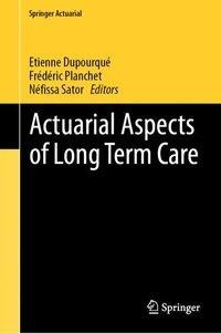 Actuarial Aspects of Long-Term Care