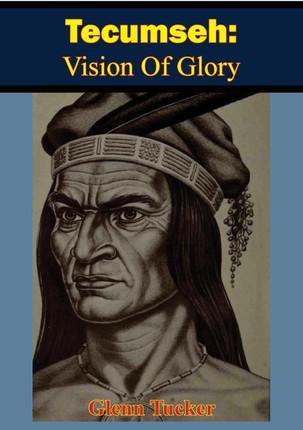Tecumseh: Vision Of Glory