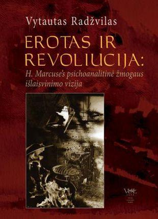 Erotas ir revoliucija: H. Marcuse's psichoanalitinė žmogaus išlaisvinimo vizija