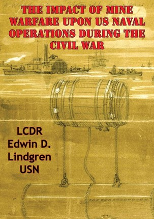 Impact Of Mine Warfare Upon US Naval Operations During The Civil War