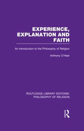 Experience, Explanation and Faith