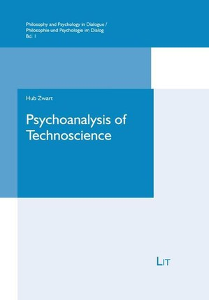 Psychoanalysis of Technoscience