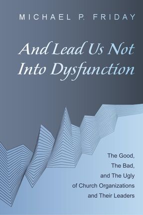 And Lead Us Not Into Dysfunction