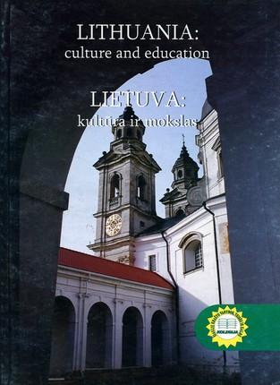 Lithuania: Culture and Education. Lietuva: kultūra ir mokslas