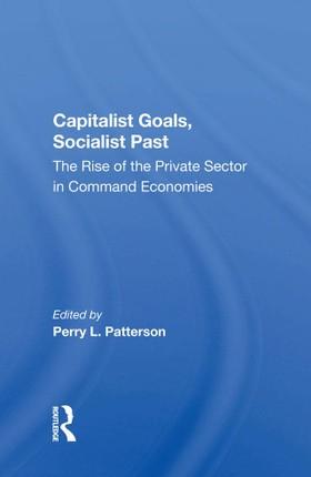 Capitalist Goals, Socialist Past