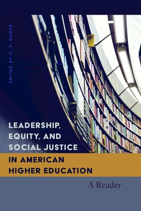 Leadership, Equity, and Social Justice in American Higher Education