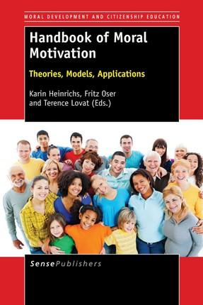 Handbook of Moral Motivation: Theories, Models, Applications