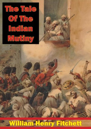 Tale Of The Indian Mutiny [Illustrated Edition]