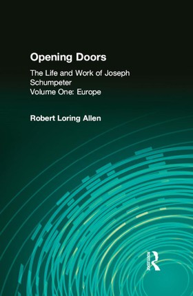 Opening Doors: Life and Work of Joseph Schumpeter