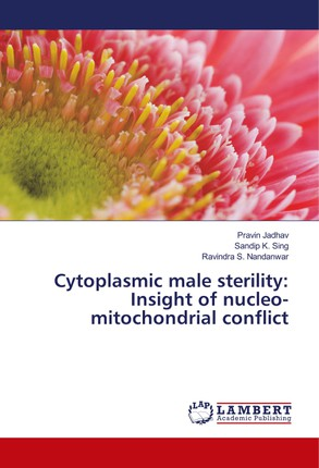 Cytoplasmic male sterility: Insight of nucleo-mitochondrial conflict