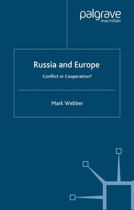 Russia and Europe: Conflict or Cooperation?