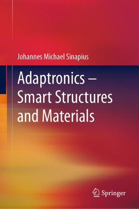 Adaptronics - Smart Structures and Materials