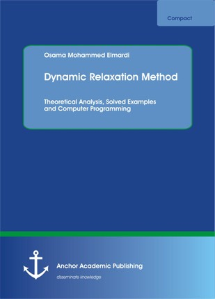 Dynamic Relaxation Method. Theoretical Analysis, Solved Examples and Computer Programming