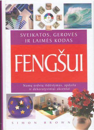 Sveikatos, gerovės ir laimės kodas FENGŠUI