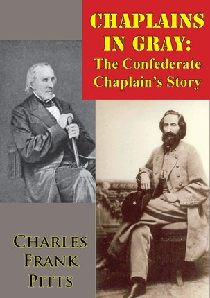 Chaplains In Gray: The Confederate Chaplain's Story
