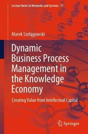 Dynamic Business Process Management in the Knowledge Economy