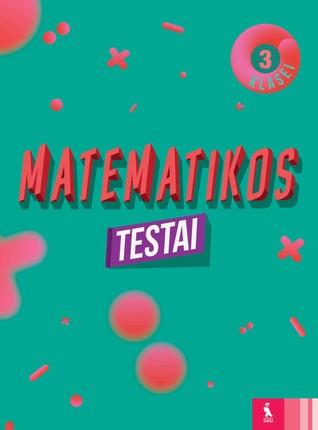 Matematikos testai 3 klasei (2019)