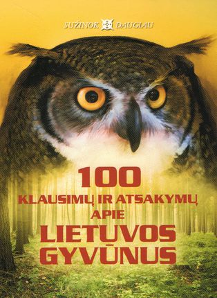 100 klausimų ir atsakymų apie Lietuvos gyvūnus