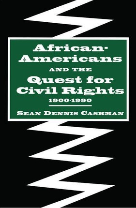 African-Americans and the Quest for Civil Rights, 1900-1990