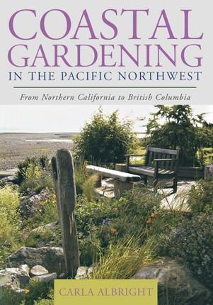 Coastal Gardening in the Pacific Northwest