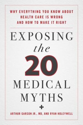 Exposing the Twenty Medical Myths